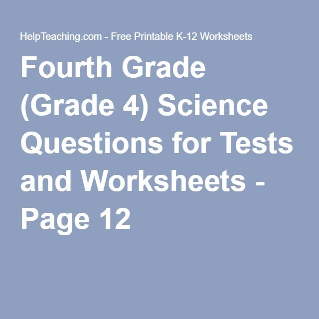 Fourth Grade (Grade 4) Science Questions for Tests and Worksheets ...