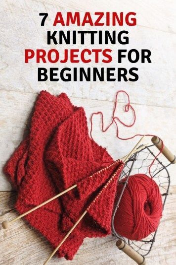 7 Amazing Knitting Projects For Beginners - Saving & Simplicity