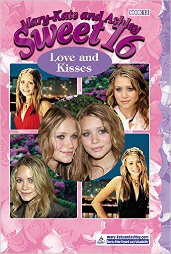 Mary-Kate & Ashley Sweet 16: Love and Kisses - 50 Valentine Books For Tween Girls