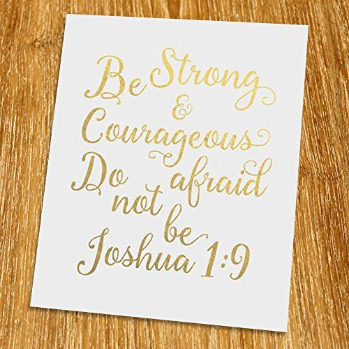 Bible Verse For Strength Couragejoshua 19 Be Strong And Courageous