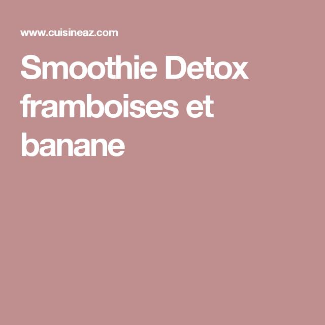Smoothie Detox framboises et banane