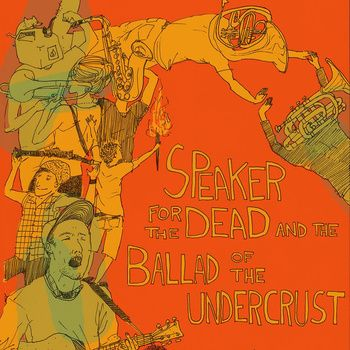 Speaker For The Dead / The Ballad Of The Undercrust: Pretty silly and almost a guarantee that at least one song will get stuck your head. Favorite Track: And the Ghost Said (don't say able-ist things!)