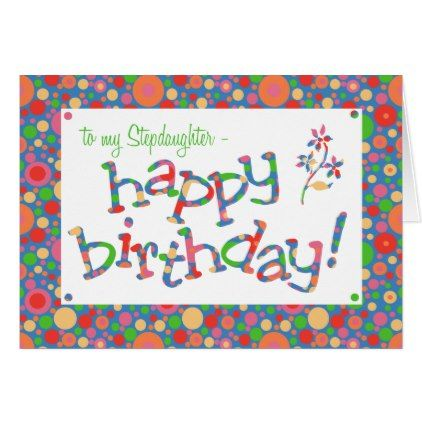 Bright Spots Pattern On Blue Stepdaughter Birthday Card Flowers
