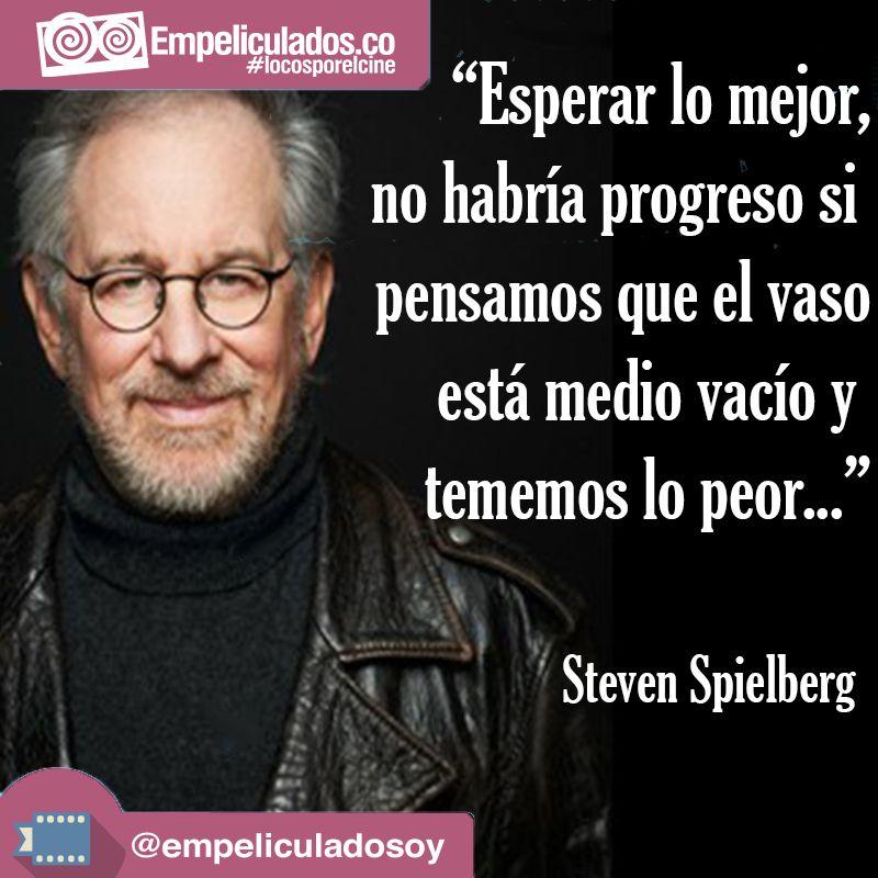 Steven Spielberg Frases De Cine Frases Y Pensando En Ti