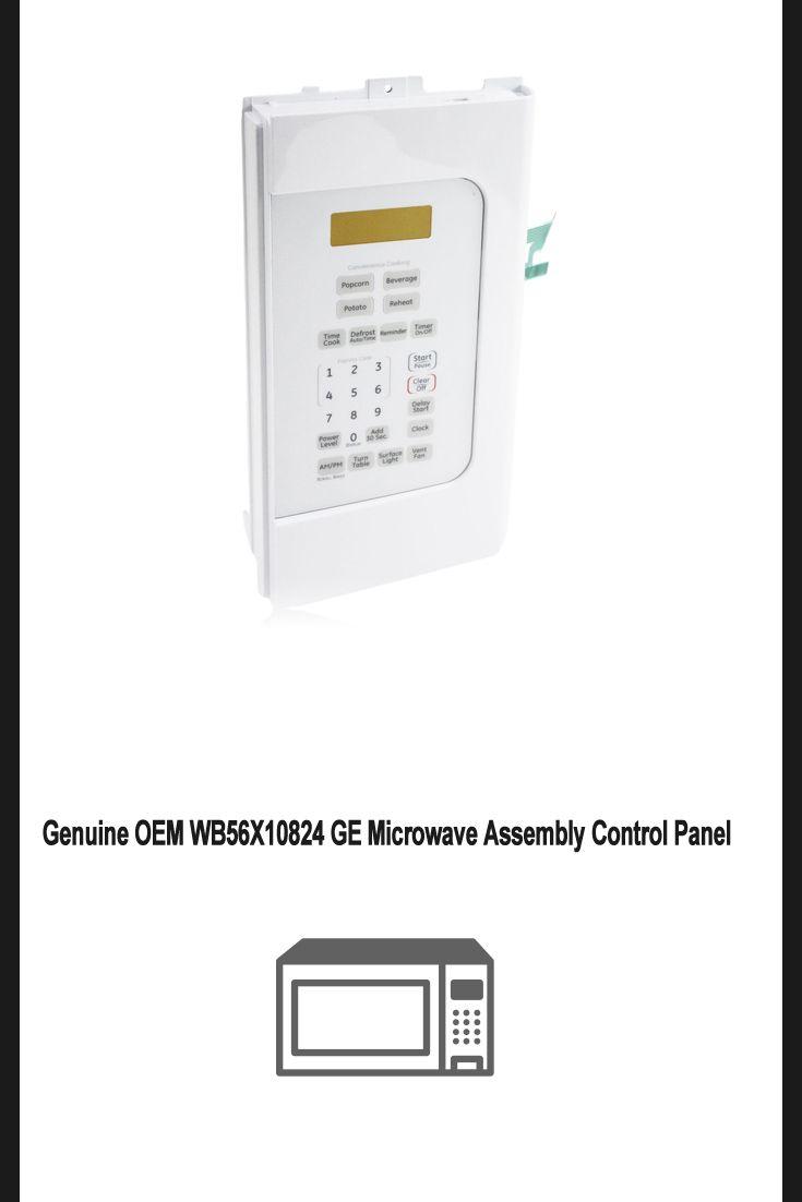 Genuine Oem Wb56x10824 Ge Microwave Assembly Control Panel Appliances Applianceparts Parts Homecare Ge Microwave Appliance Parts Appliance Shop