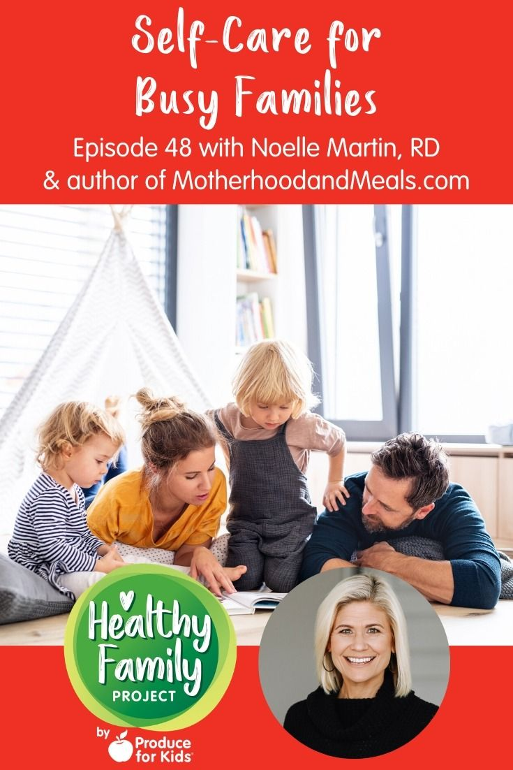 Episode 48: Self-Care for Busy Families | Produce for Kids