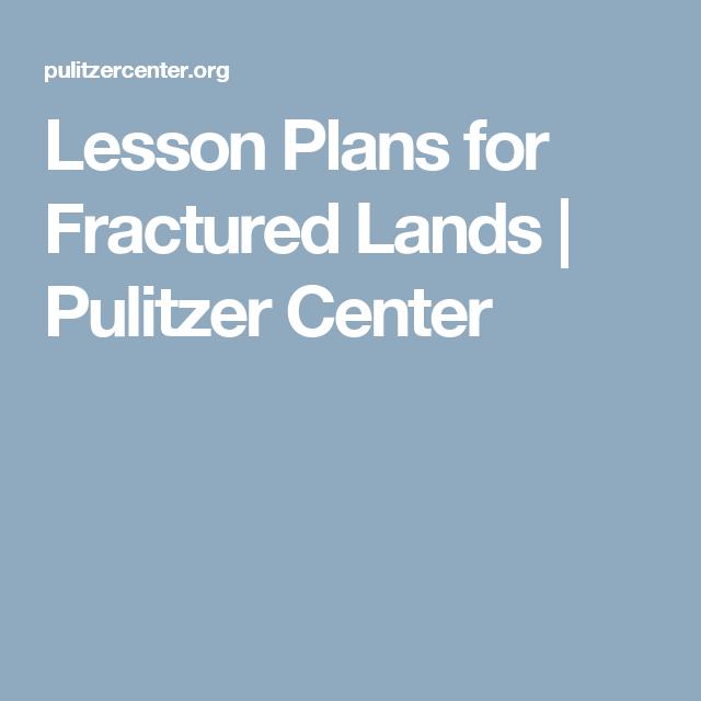 Lesson Plans for Fractured Lands | Pulitzer Center