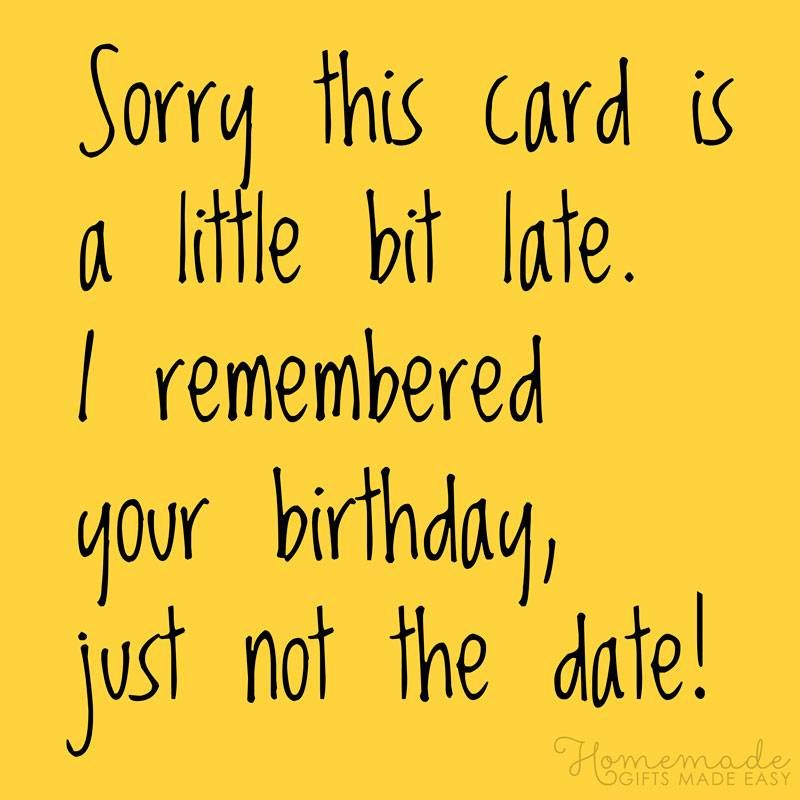 85 Happy Belated Birthday Wishes For Friends And Family Funny Belated Birthday Wishes Belated Happy Birthday Wishes Happy Late Birthday