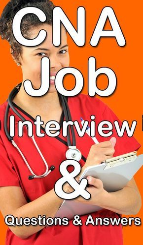 CNA Job Interview Questions and Answers Pinterest Job interviews - cna job duties