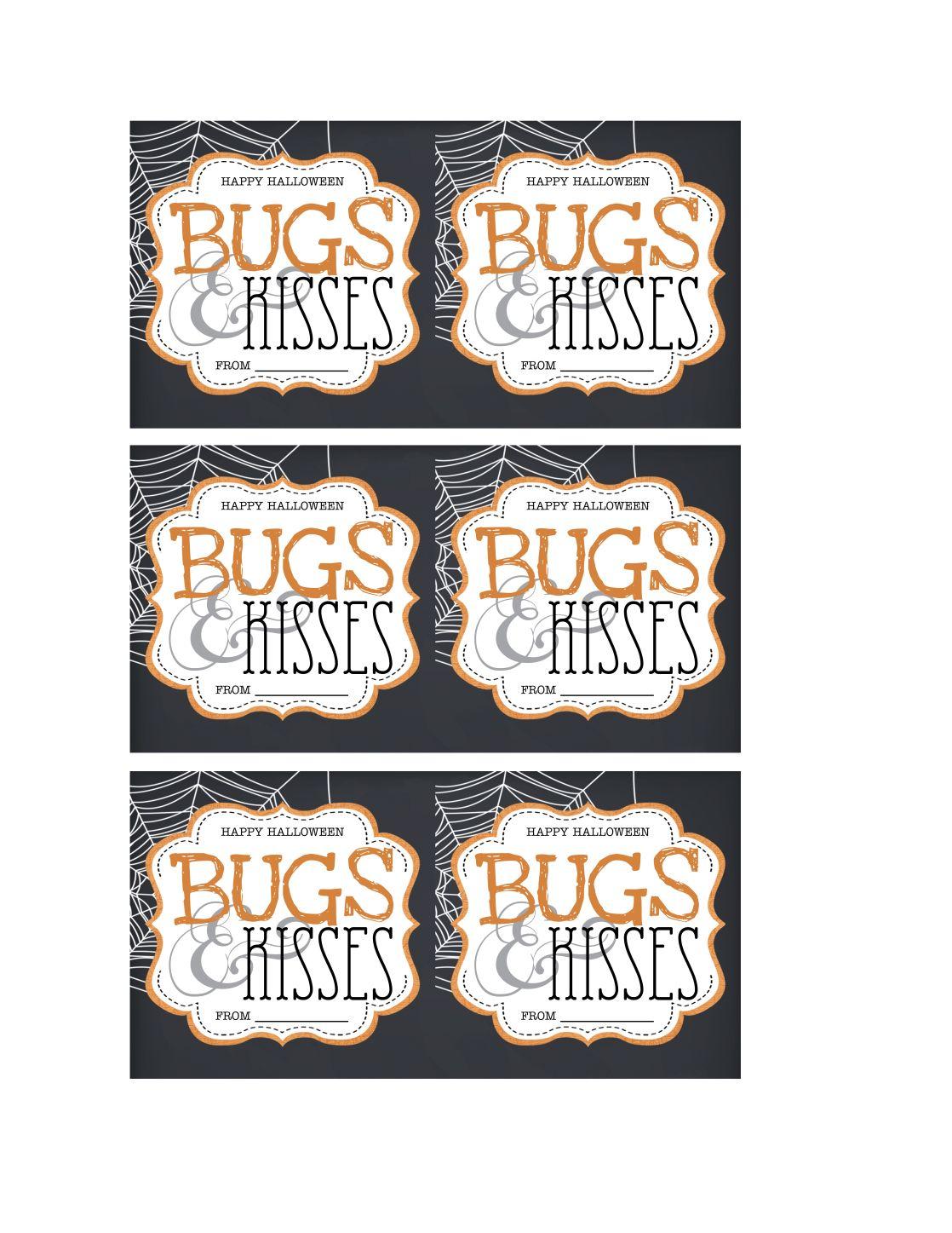 Bugs Kisses Printable Halloween Printables Free Halloween Teacher Gifts Halloween Treat Bags