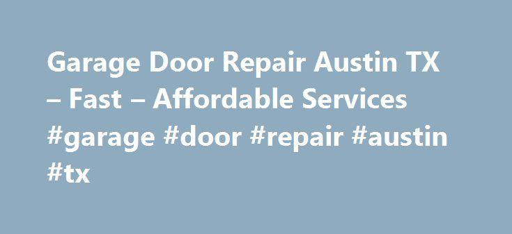 Garage Door Repair Austin Tx Fast Affordable Services Garage