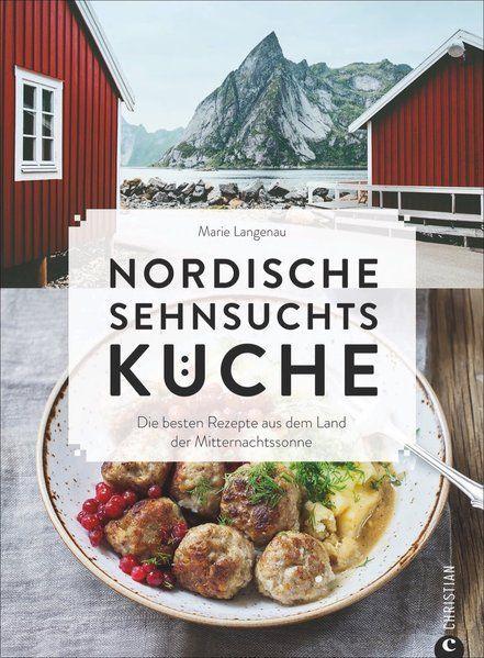 Kochbuchsüchtig Nordische Sehnsuchtsküche in 2020