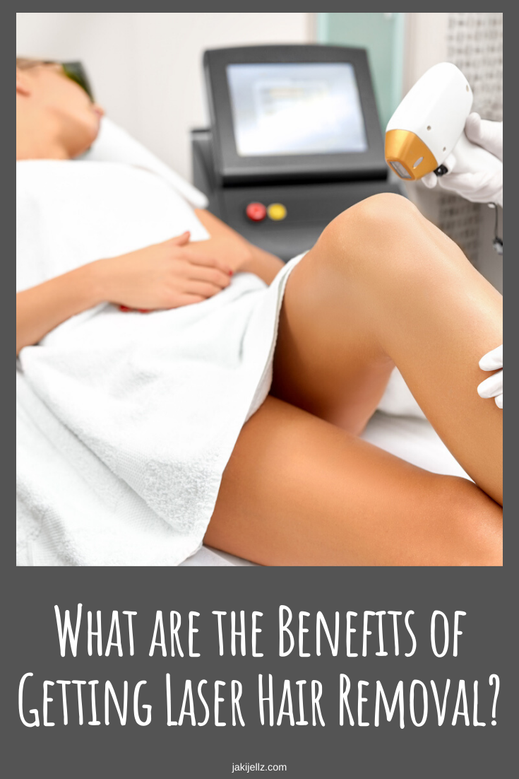 What Are The Benefits Of Getting Laser Hair Removal