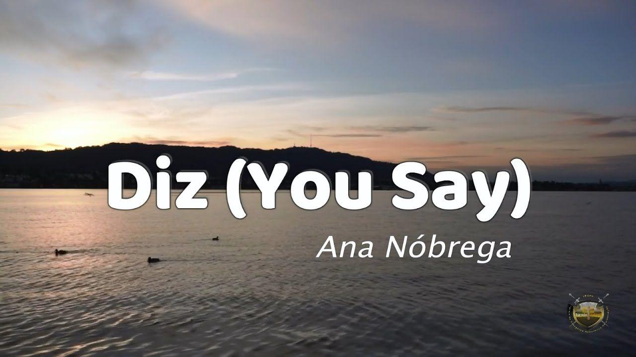 Diz You Say Ana Nobrega Legendado Anita
