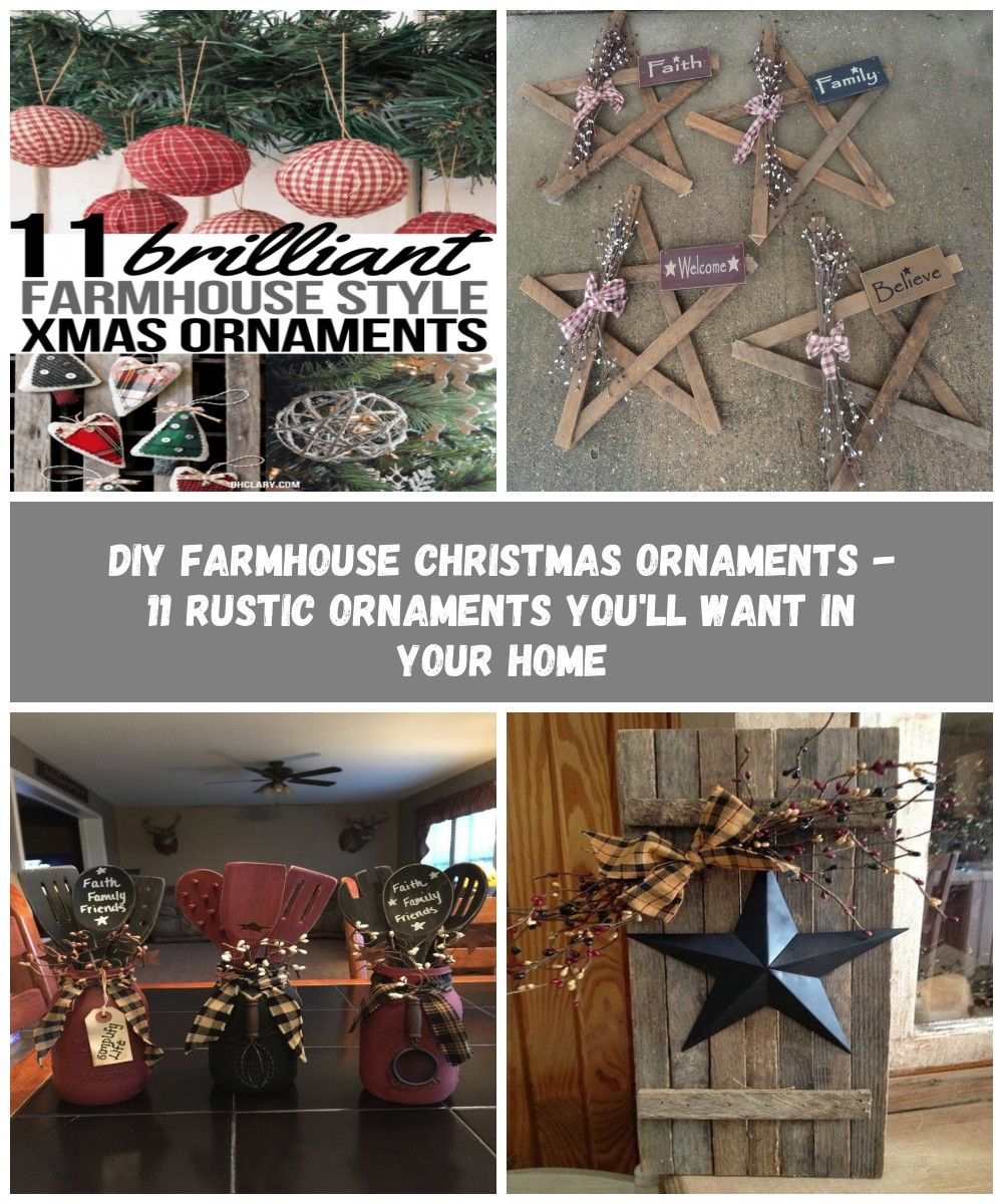 11 DIY Farmhouse Style Christmas Ornaments That Are Simple To Make That Will Bring The Perfect Rustic Look To Your Home Perfect for Christmas 2018 Joanna Gaines would be...