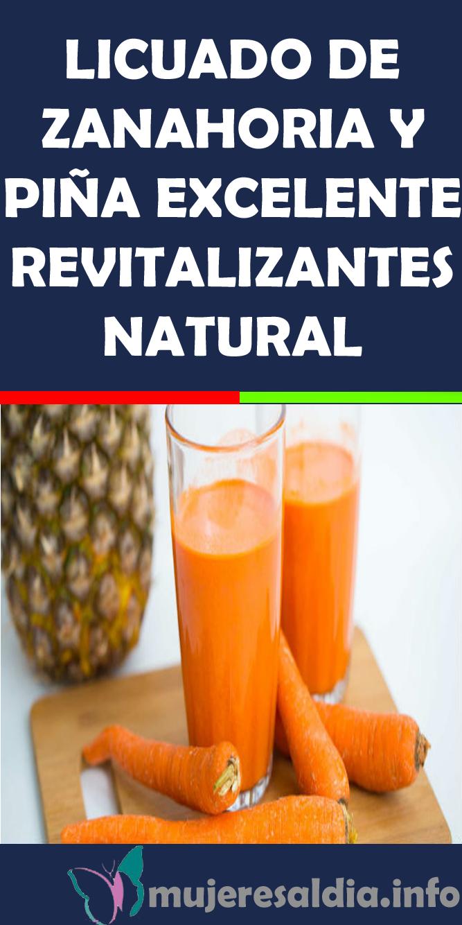 Licuado De Zanahoria Y Pina Excelente Revitalizantes Natural Remedies