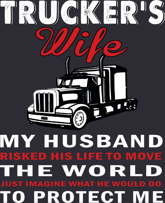 7063c5ad8 Discover ideas about Truck Driver Wife. Image result for to the world my  husband is ...