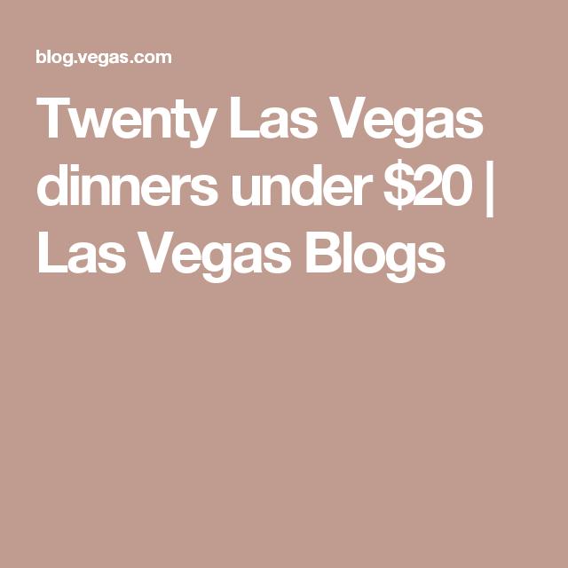 Twenty Las Vegas dinners under $20 | Las Vegas Blogs