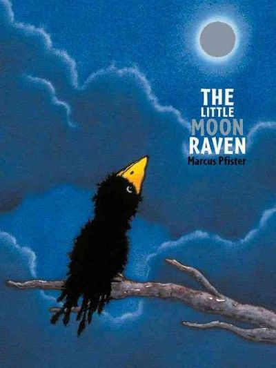 LITTLE MOON RAVEN by Marcus Sidjanski Pfister. A small raven is bullied by the other ravens and tricked into trying to fly to the moon. Well-illustrated story  of bullying and forgiveness.