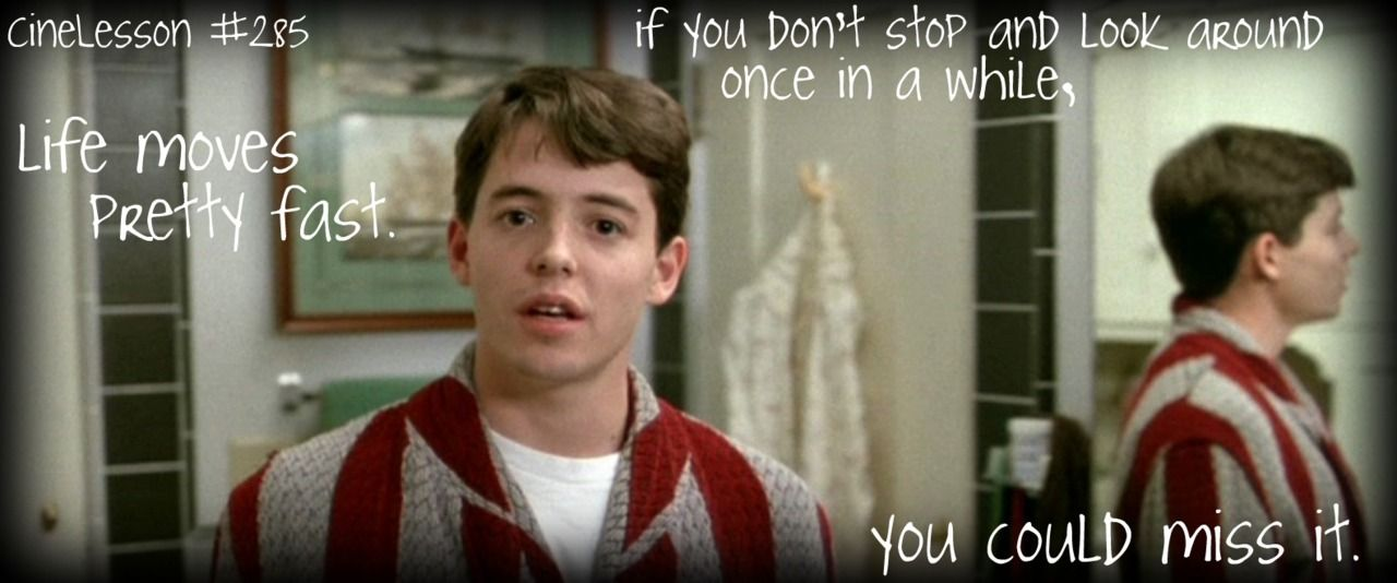 Ferris Bueller Life Moves Pretty Fast Quote Stunning Ferris Bueller's Day Off  Pop Culture  Pinterest  Life Moves