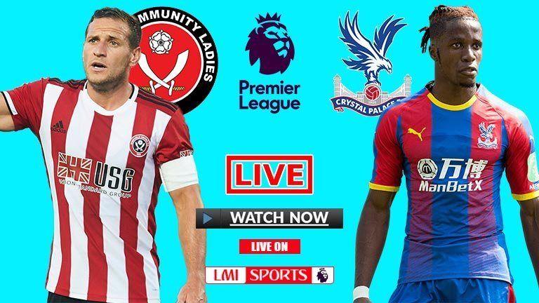 EPL Live Sheffield United vs Crystal Palace Live Football