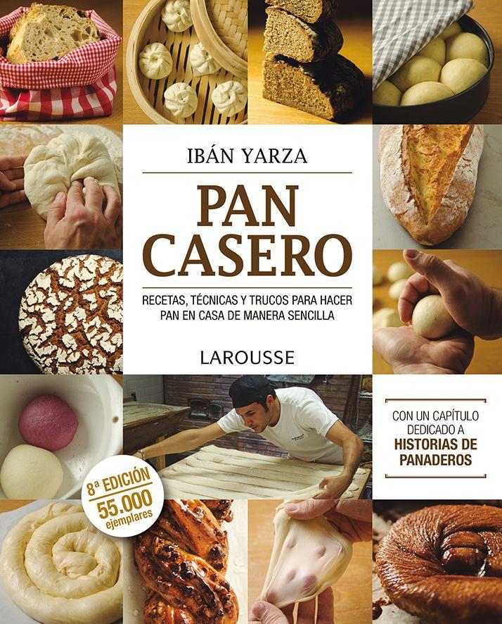 Pan Casero 8ª Edición 50 000 Ejemplares Bread And Pastries Homemade Bread Pan Bread