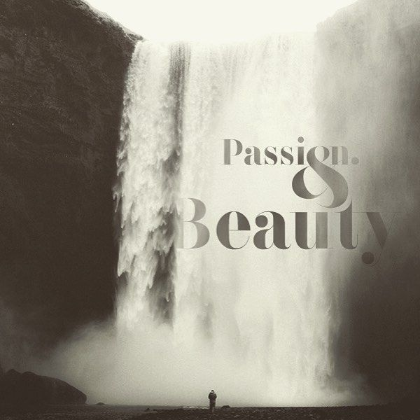 Passion & Beauty #photo #typography #beautiful #typedaily #thedailytype #goodtype #StrengthInLetters