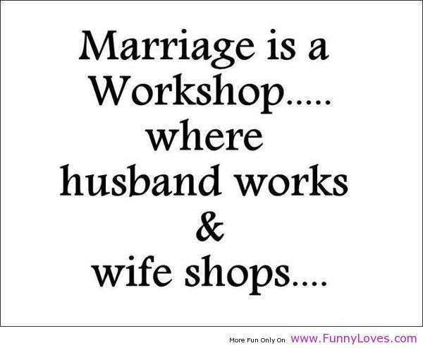 Attirant Silly Love Quotes | Marriage Is A Workshop Funny Love Quotes   Funny Loves  Fun World