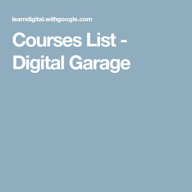 Courses List Digital Garage Digital Marketing Digital Free