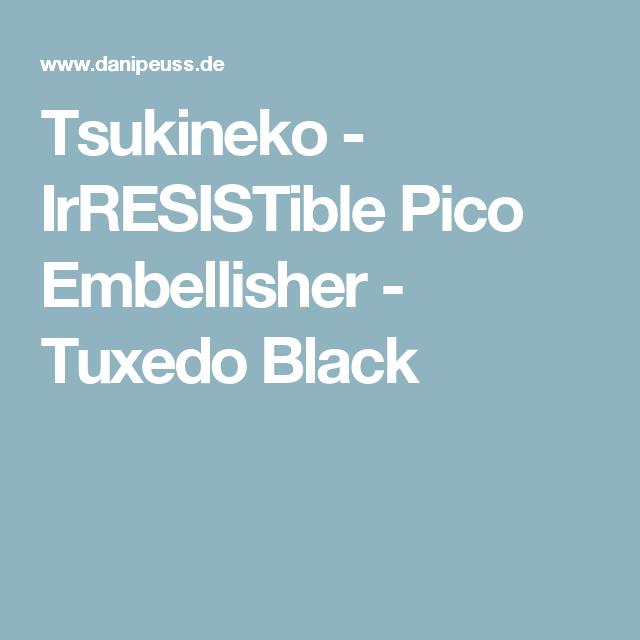 Tsukineko - IrRESISTible Pico Embellisher - Tuxedo Black