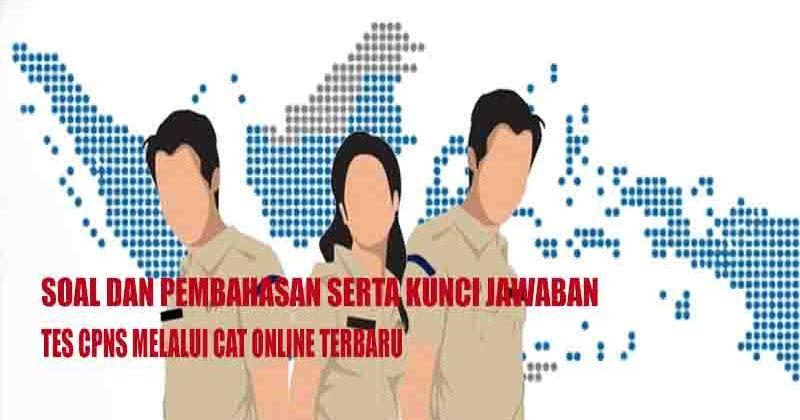 Soal Cpns Pppk Dan Kunci Jawabannya Untuk Cat Online Lengkap Pengikut Teman Belajar