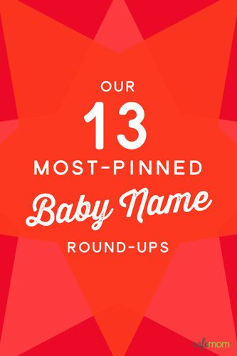 Something old and something new -- our most memorable names round-ups.