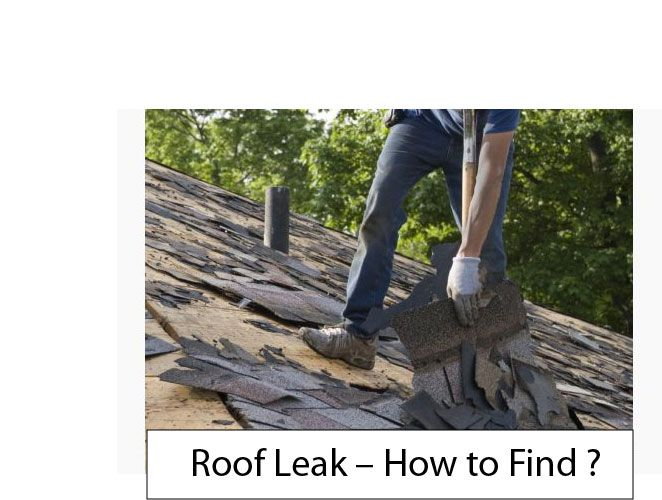 Best Roof Leak – How To Find The Hardest Part Of Fixing A 400 x 300