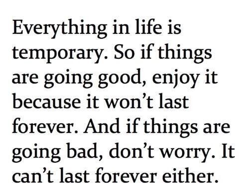 Nothing Lasts Forever So Enjoy It While You Can Quotes