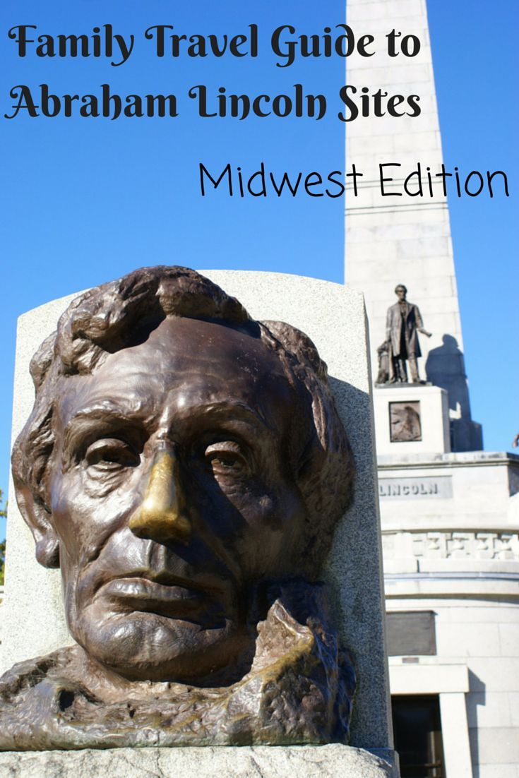 Midwest Family Travel Guide To Abraham Lincoln Historic Sites - Midwest family vacations