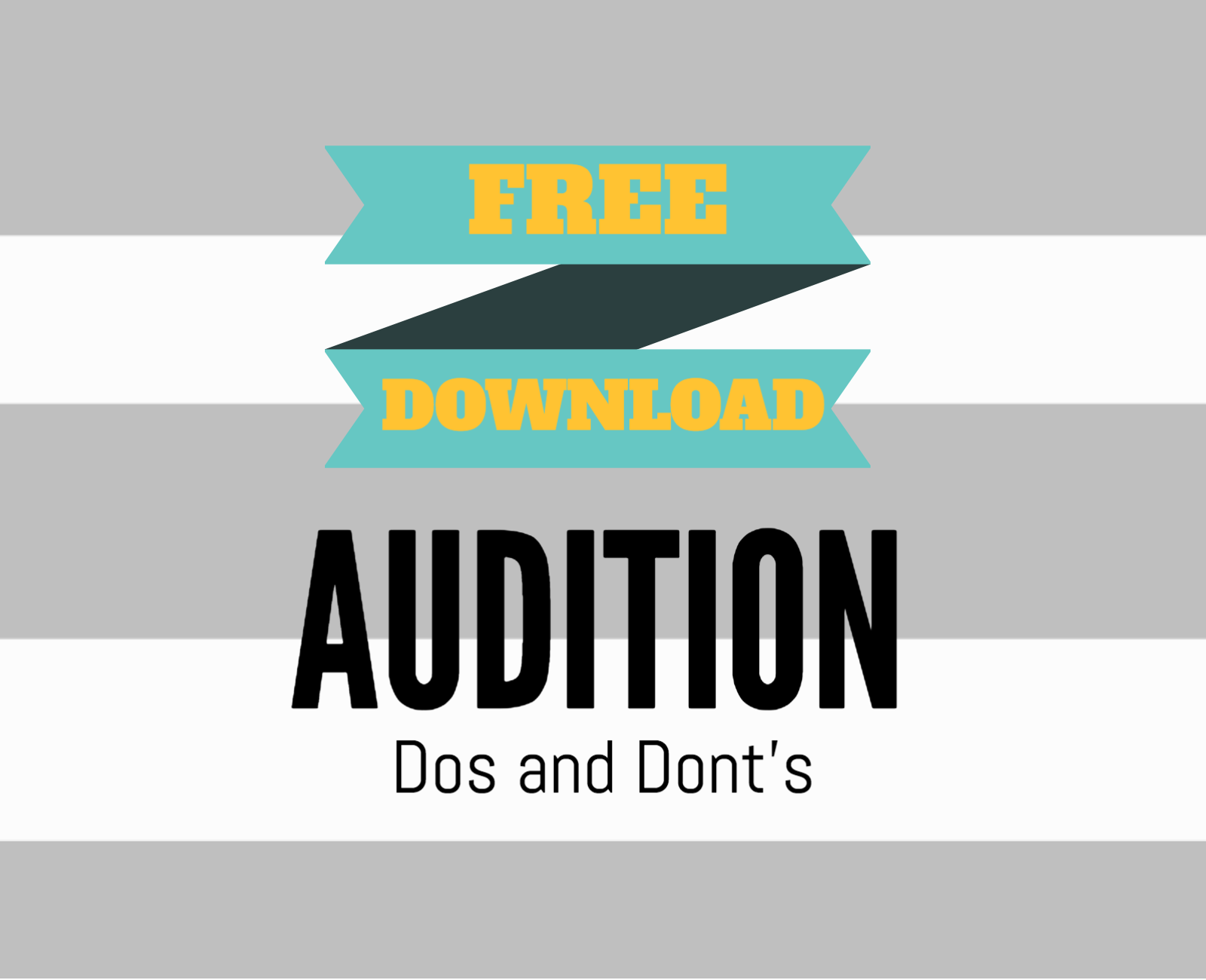 Free Audition Dos And Don Ts Printable Handout