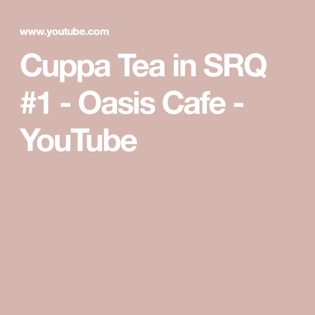 Cuppa Tea in SRQ #1 - Oasis Cafe #cuppatea