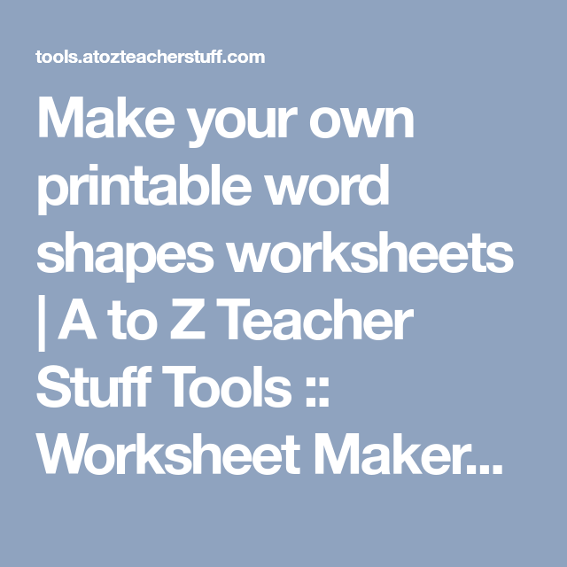 Make your own printable word shapes worksheets | A to Z ...