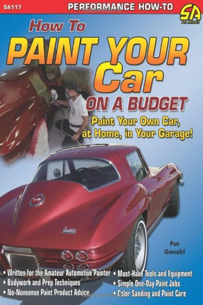 Pat Ganahl How To Paint Your Car On A Budget Cartech In