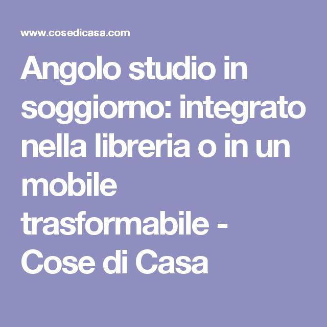 Photo of Angolo studio nel soggiorno: integrato nella libreria o in un mobile trasformabile