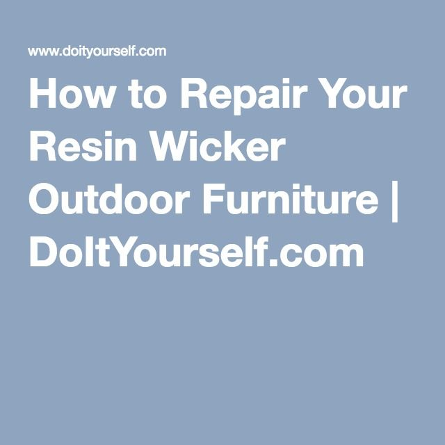 How to repair your resin wicker outdoor furniture doityourself how to repair your resin wicker outdoor furniture doityourself solutioingenieria Choice Image