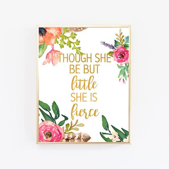 Though She Be But Little She Is Fierce Print Office Decor