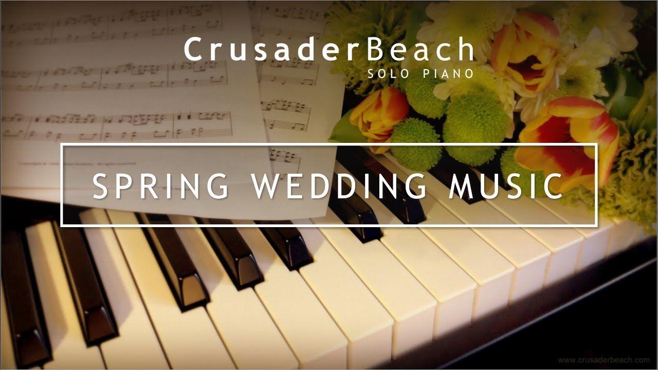 Spring WeddingMusic 2018 Best Wedding Songs