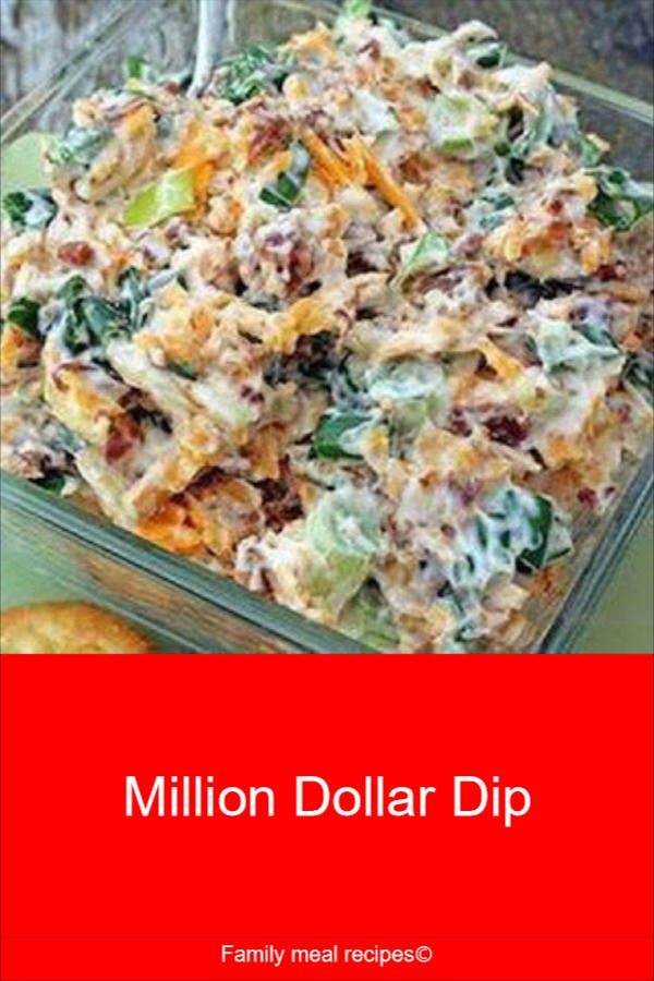 Million Dollar Dip - Family meal recipes #milliondollardip