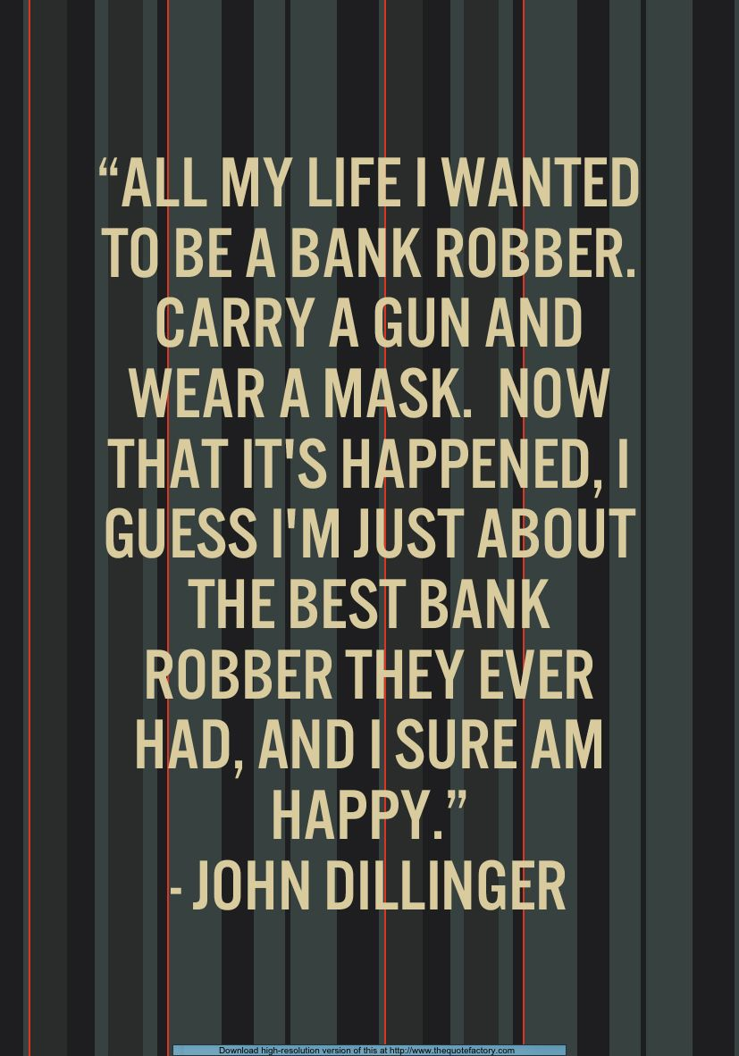John Dillinger quote | 1930. | Gangster quotes, Real gangster