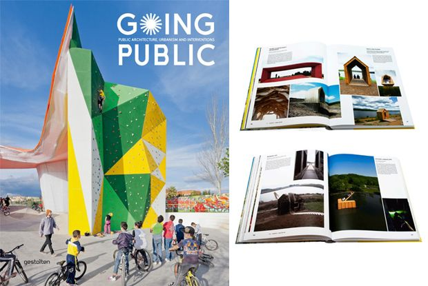 """This new book, """"Going Public: Public Architecture, Urbanism, & Interventions,"""" seems well worth a read."""