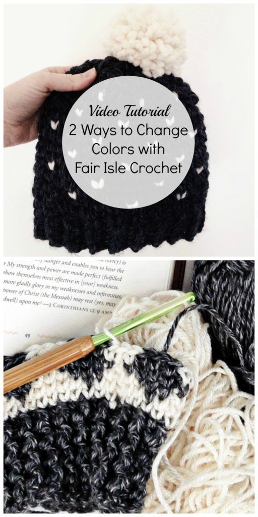 The Best Way To Change Colors In Fair Isle Crochet- Video Tutorial ...