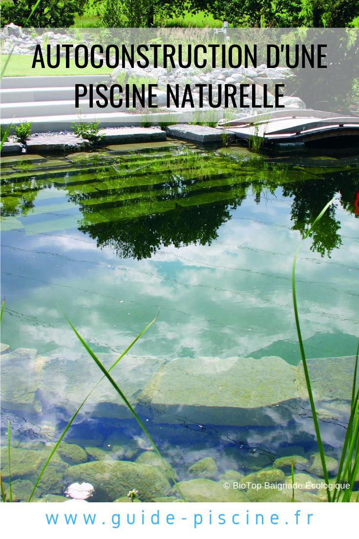 L Autoconstruction D Une Piscine Naturelle Piscine Construire Une Piscine Et Piscine Bassin