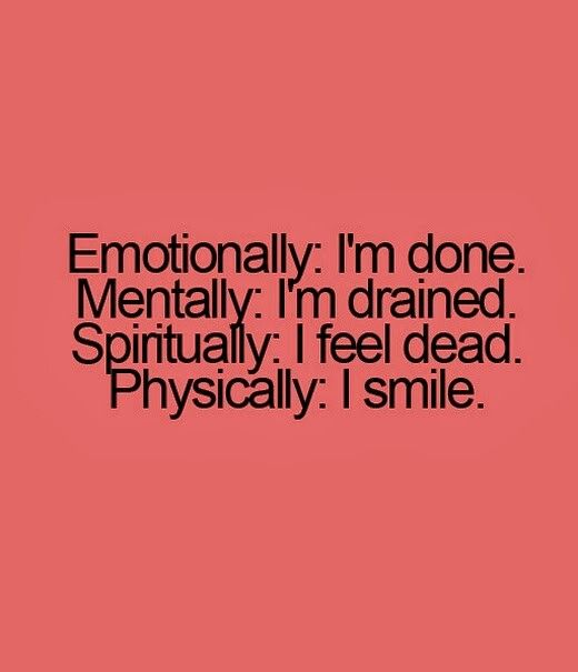 I Smile To Keep From Crying Exhausted Quotes Exhausted Quotes Funny Tired Quotes Emotionally