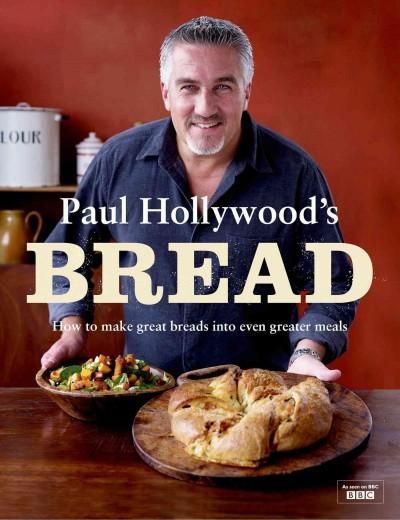 Paul Hollywood's new book is all about bread - how to make ...